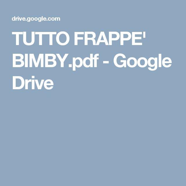TUTTO FRAPPE' BIMBY.pdf - Google Drive