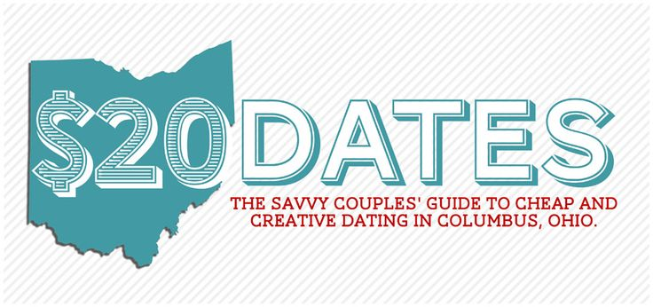 The Savvy Dater's Guide to Creative Dating in Columbus, OH | Twenty Dollar Dates