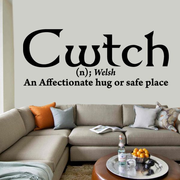 Cwtch Welsh Meaning Quote Wall Sticker Available from Vunk Wall Stickers http://www.vunk.co.uk/quote-wall-stickers/cwtch-welsh-meaning-quote-wall-sticker.html
