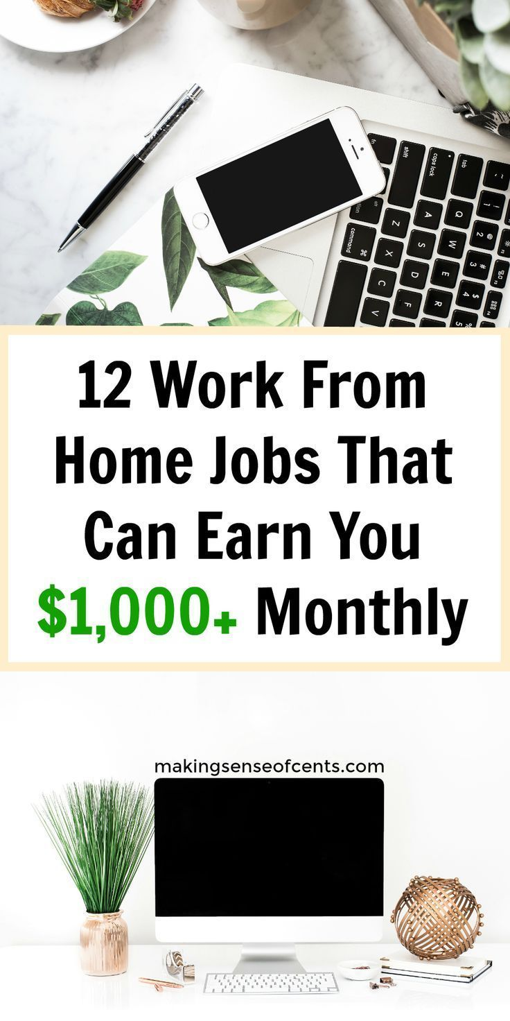12 Work From Home Jobs That Can Earn You $1,000+ Each Month – jobs