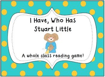 I Have Who Has Stuart Little A Whole Class Reading Game