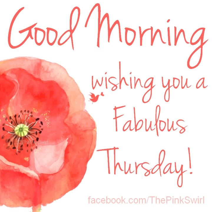 Good Morning, wishing you a Fabulous Thursday! #thursday flower poppy thursday quotes