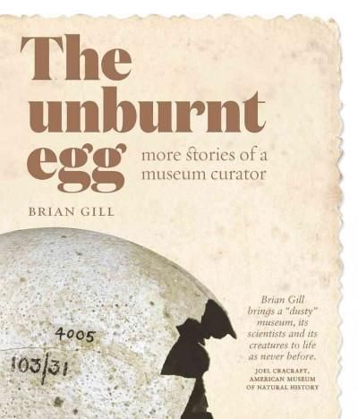 The Unburnt Egg: More Stories of a Museum Curator