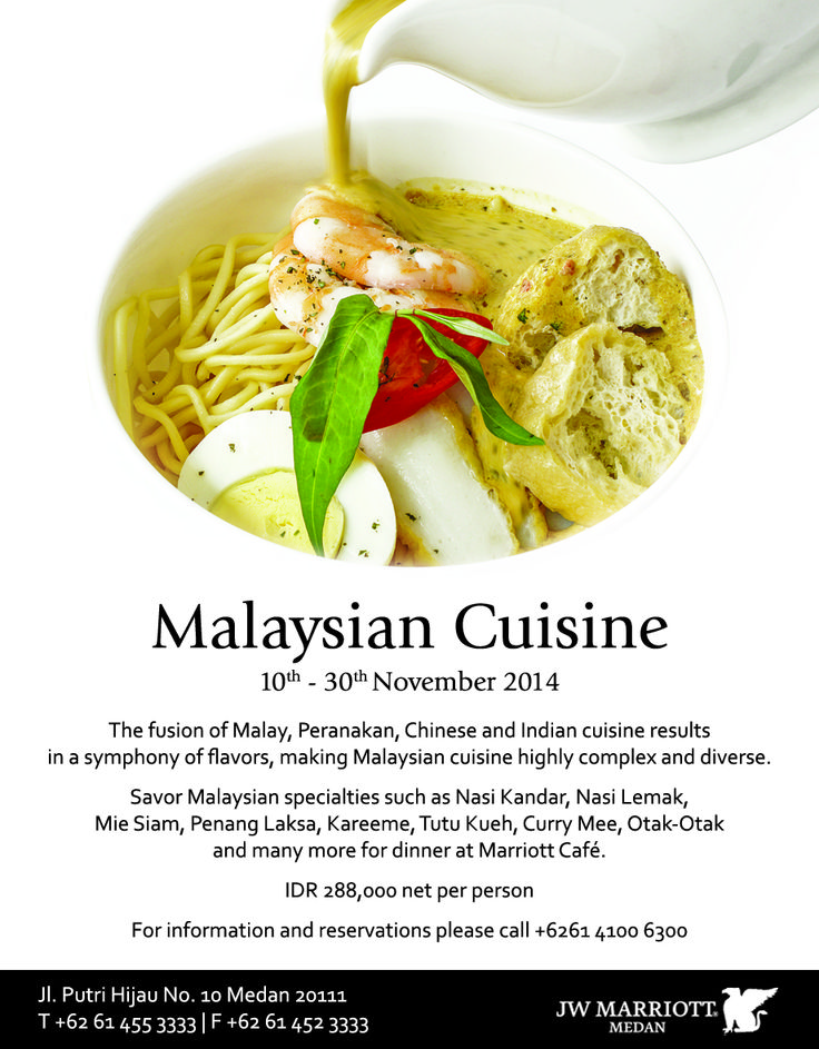 Malaysian Cuisine at Marriott Cafe 07-30 Nov 2014. for information and reservation, please call 061 455 3333.