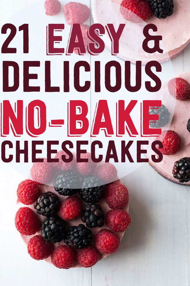 21 Easy And Delicious No-Bake Cheesecakes - for low sodium, sub mascarpone for cream cheese (may need to add confectioners sugar to stiffen), use unsalted butter in crusts, and omit any added salt