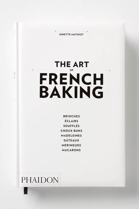 For the Wannabe Pastry Chef: The Art of French Baking from Phaidon