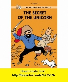 The Secret of the Unicorn (The Adventures of Tintin Young Readers Edition) (9780316133869) Herg� , ISBN-10: 0316133868  , ISBN-13: 978-0316133869 ,  , tutorials , pdf , ebook , torrent , downloads , rapidshare , filesonic , hotfile , megaupload , fileserve