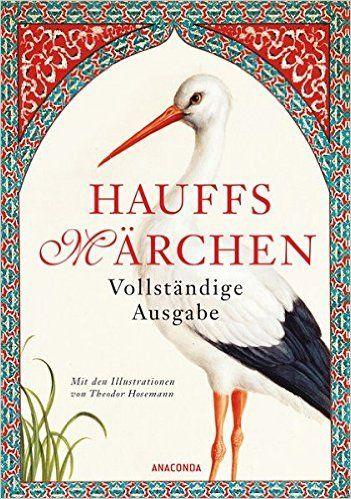 Hauffs Märchen. Vollständige Ausgabe: Amazon.de: Wilhelm Hauff, Theodor Hosemann, Theodor Weber, Ludwig Burger: Bücher