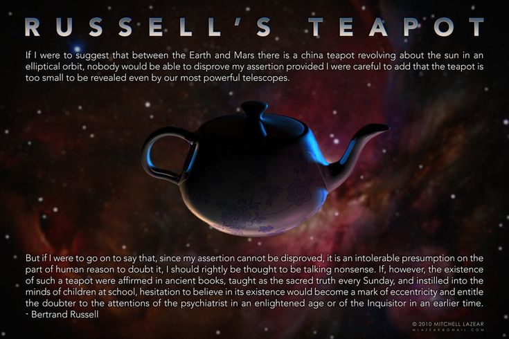 Russell's Teapot.  The irrationality of believing in things that can't be tested.