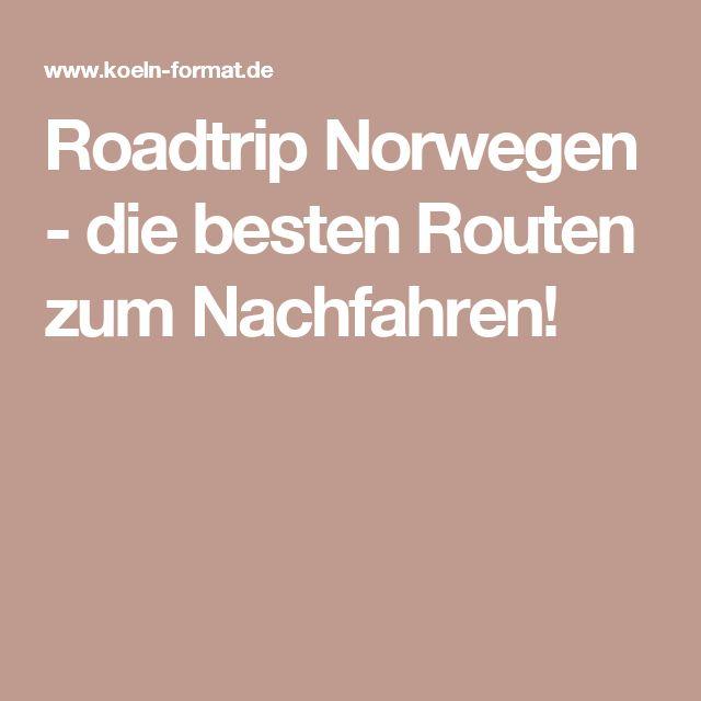 Roadtrip Norwegen - die besten Routen zum Nachfahren!