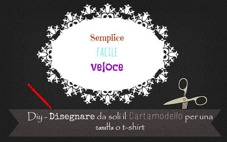 Tutorial cartamodello per cucire una t-shirt o canottiera - Diy pattern to sew t-shirt or undershirt