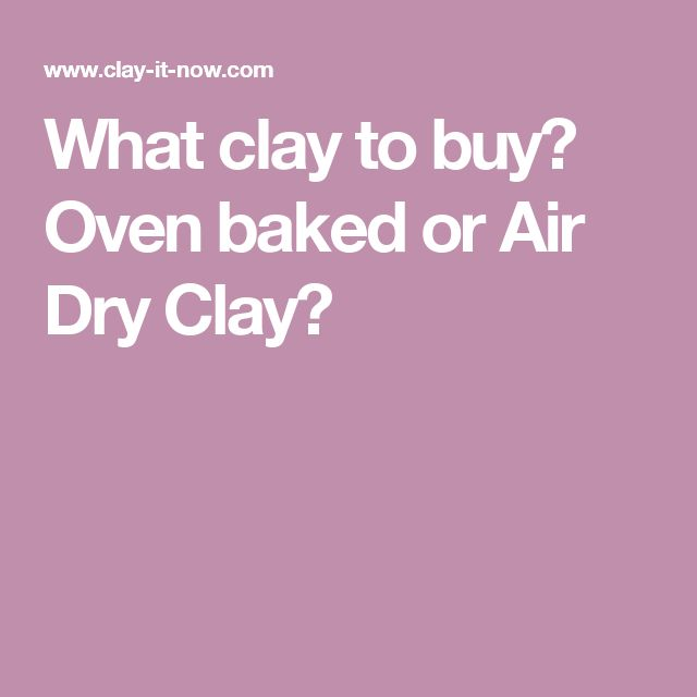 What clay to buy? Oven baked or Air Dry Clay?