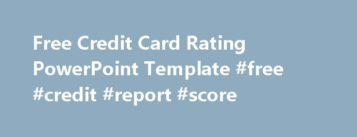 Free Credit Card Rating PowerPoint Template #free #credit #report - credit report template