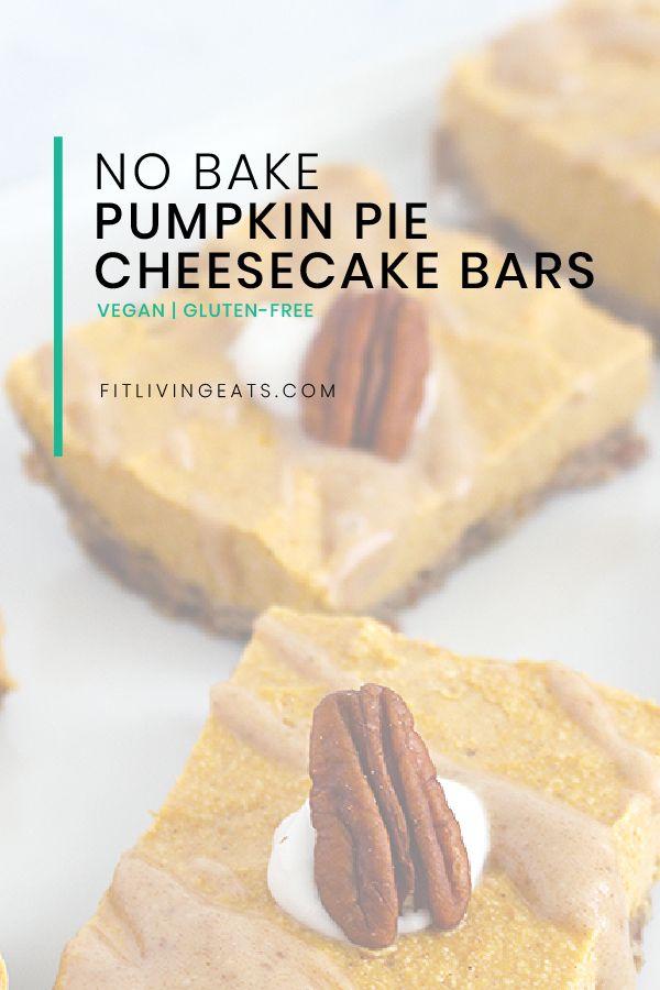 No Bake Vegan Pumpkin Pie Cheesecake Bites Recipe Recipe Vegan Pumpkin Vegan Pumpkin Pie Healthy Dessert Recipes
