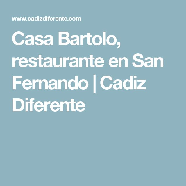 Casa Bartolo, restaurante en San Fernando   Cadiz Diferente