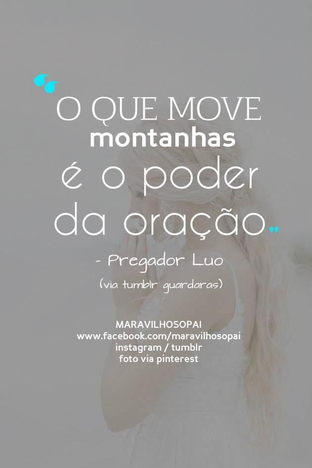 O Que move montanhas é o poder da oração — Pregador Luo  (via tumblr guardaras) Nosso Instagram https://instagram.com/maravilhosopai/ Nosso Tumblr → http://maravilhosopai.tumblr.com/ ←  #maravilhosopai #orar #oração #pray #prayer #pregadorluo #citações #pensamentos