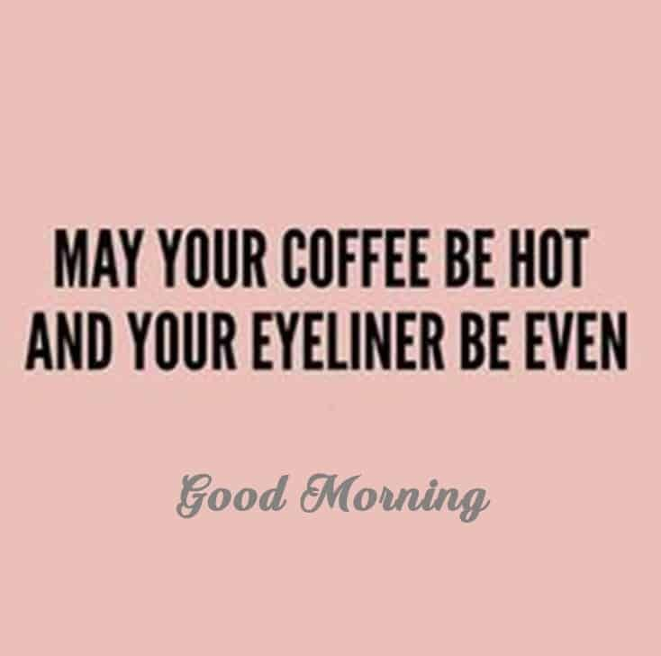 45 Funny Good Morning Quotes To Start Your Day With Smile Funny Good Morning Quotes Good Morning Quotes Good Morning Motivation