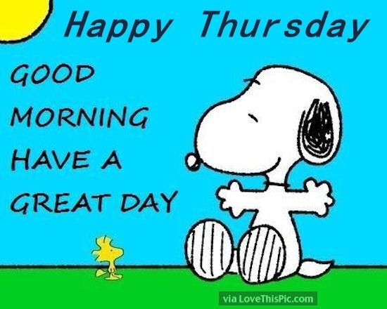 Happy Thursday, Good Morning Have A Great Day thursday good morning thursday images best good moring quotes good morning quotes for facebook morning quotes to start the day good morning image quotes good morning happy thursday thursday morning pics thursday morning pic thursday quotes and sayings thursday image quotes