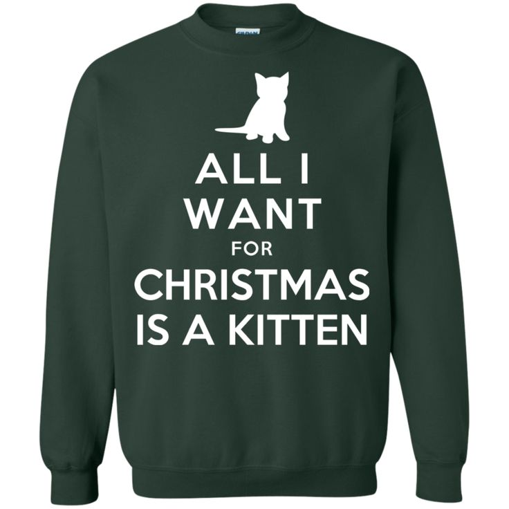 All I Want for Christmas is a Kitten Crewneck Pullover Sweatshirt #Kitten #cat #christmas #christmasgifts #cats