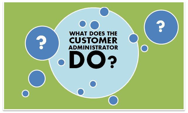 What is the Customer Administrator account?