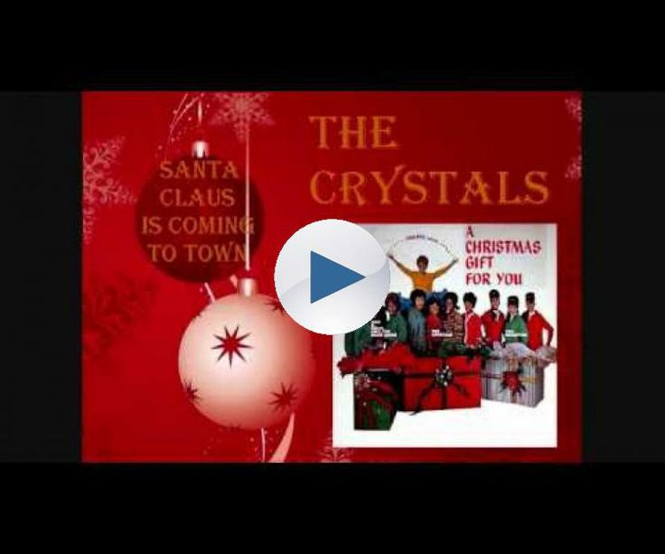 "The Crystals ... ""Santa Claus Is Coming To Town"""