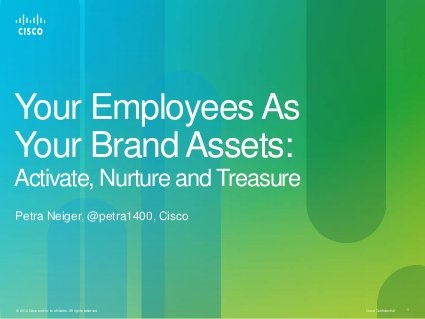 Your employees as your brand ambassadors by Petra Neiger, Cisco Systems (also a speaker at BtoB's Digital Edge Live Conference)