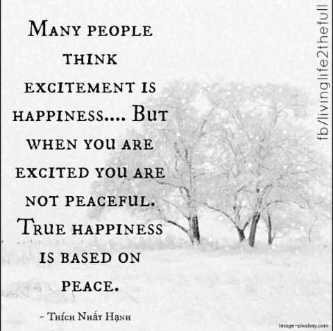 True happiness is based on peace.