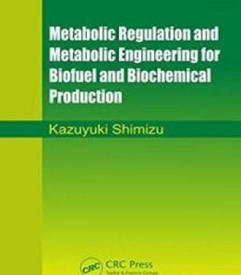 Metabolic Regulation And Metabolic Engineering For Biofuel And Biochemical Production PDF