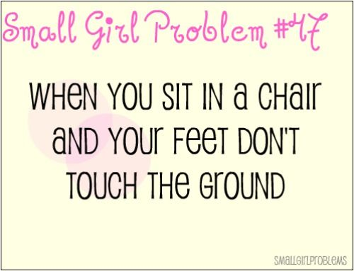 haha oh the pains of being short!