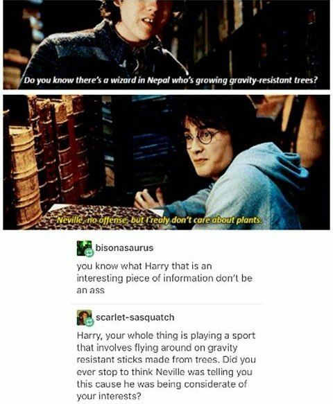 Never thought of it that way-saaaaaaame, harrys such a little shit
