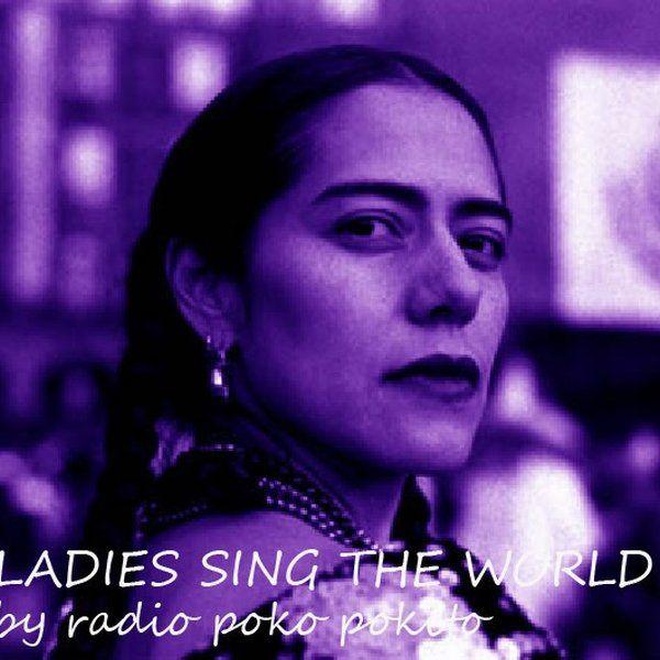 """Check out """"Ladies Sing the World - 1"""" by radio poko pokito on Mixcloud"""