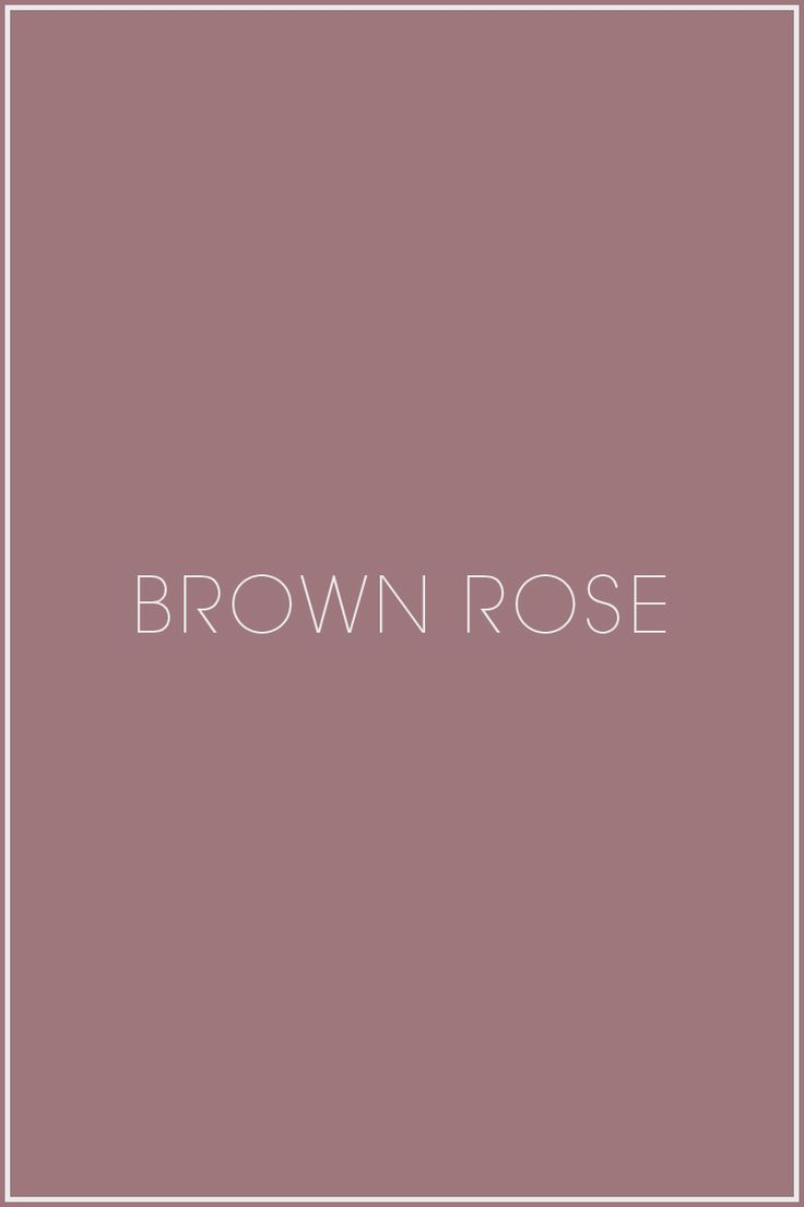 Brown Rose. I like this. It's not quite mauve - less red.
