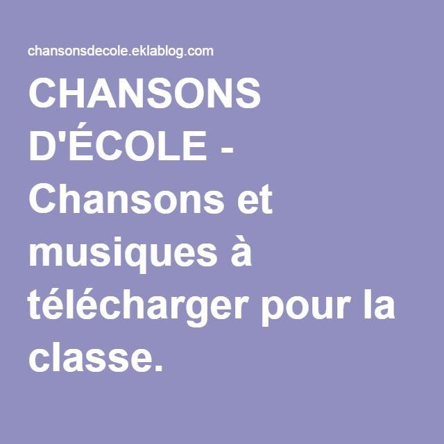 CHANSONS D'ÉCOLE - Chansons et musiques à télécharger pour la classe.