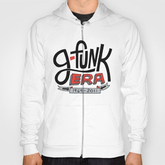 G-Funk Era Hoody by Chris Piascik - Recently the rapper Nate Dogg died at just 41. When I was a kid I couldn't get enough of the West Coast, Death Row rap scene. Nate Dogg was a big part of that and helped shape the sound from early on. That style of hip hop was often referred to as G-Funk. The 'G' is for 'Gangsta,' duh.