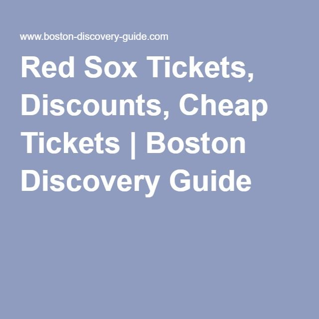 Red Sox Tickets, Discounts, Cheap Tickets | Boston Discovery Guide