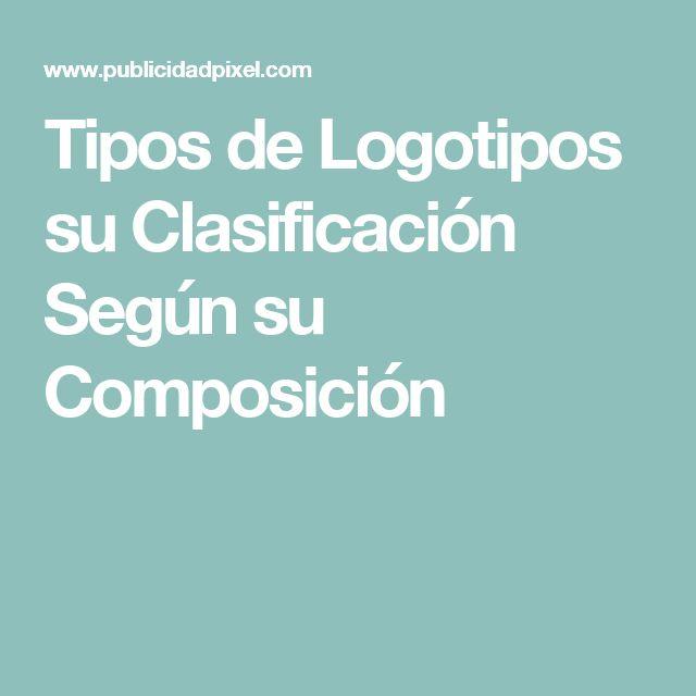 Tipos de Logotipos su Clasificación Según su Composición