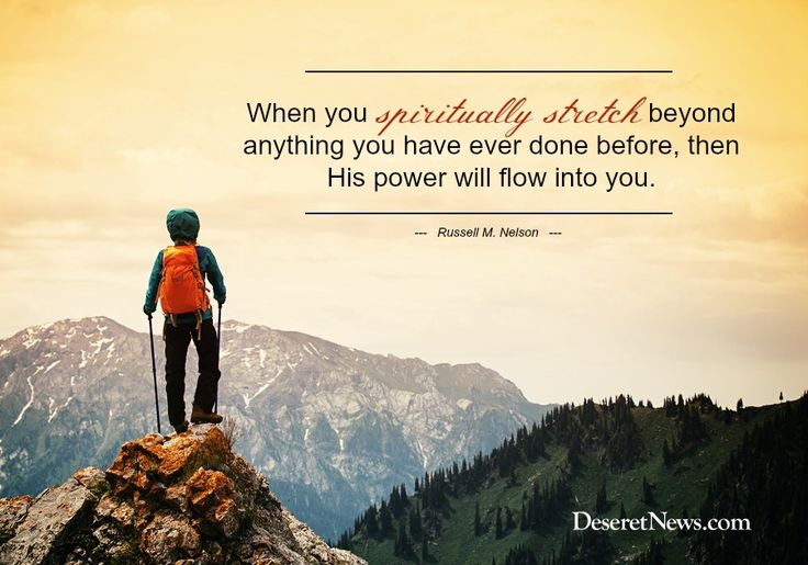 """When you spiritually stretch beyond anything you have ever done before, then His power will flow into you."" President Russell M. Nelson #ldsconf 