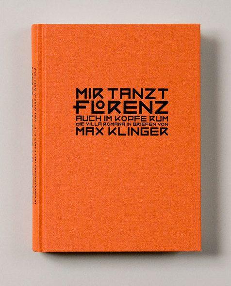 BLOTTO design; Für die Edition Imorde gestalteten wir dieses Buch mit einer Sammlung von Briefen des Künstlers Max Klinger an seinen Mäzen, Verleger und Freund Georg Hirzel in Leipzig.