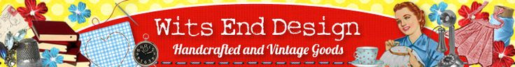 Wits End Designs, vintage, handcrafted and more!