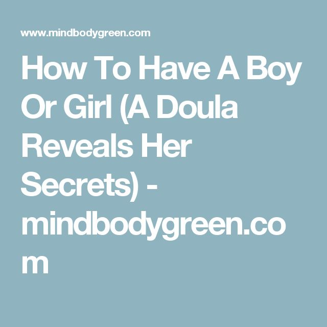 How To Have A Boy Or Girl (A Doula Reveals Her Secrets) - mindbodygreen.com