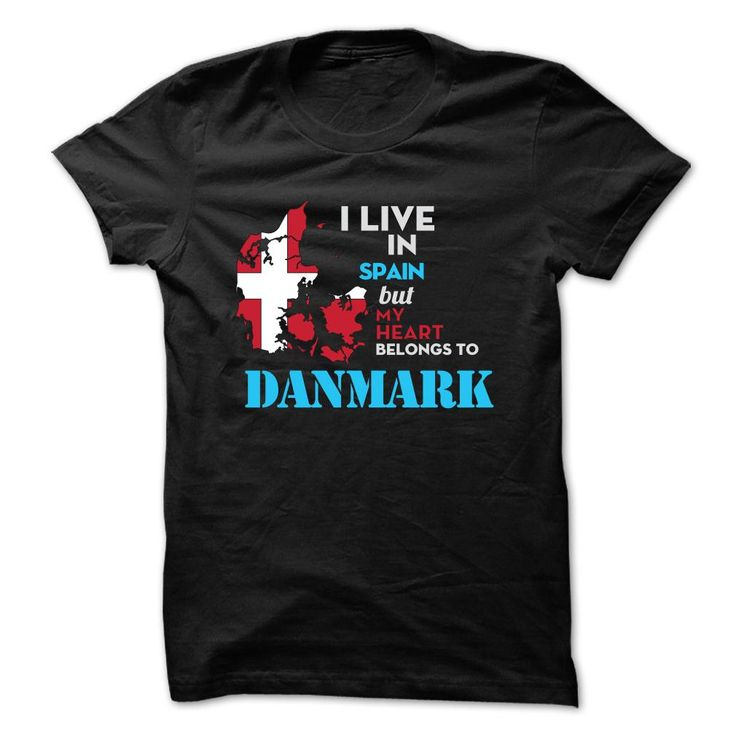 Live in Spain but belongs ᗗ to DanmarkGet this shirt and represent by wearing it proudly! Spain, Danmark, live, belong Danmark, state, country