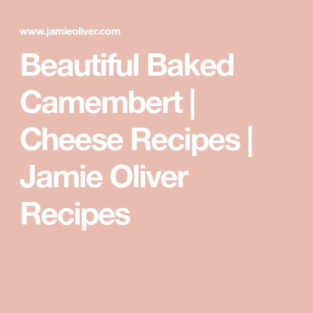 Beautiful Baked Camembert | Cheese Recipes | Jamie Oliver Recipes