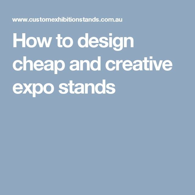 How to design cheap and creative expo stands