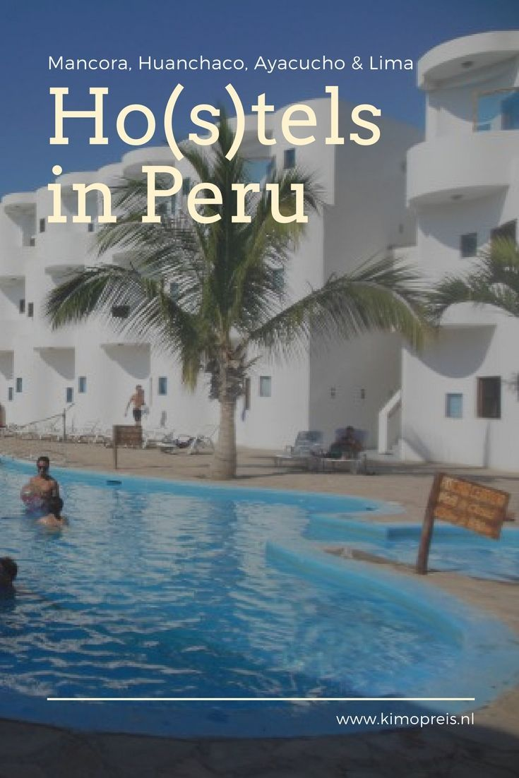 4x een mini-review van ho(s)tels in Peru: in Ayacucho, Mancora, Lima en Huanchaco.