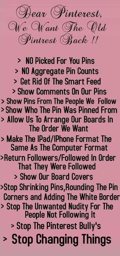 We want the old Pinterest back! Thank you!