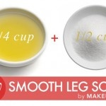 Beauty DIY: The Ultimate Smooth Leg Scrub   Ingredients: 1/2 cup of sugar ,1/4 cup olive oil, Optional: A few drops of your favorite essential oil.
