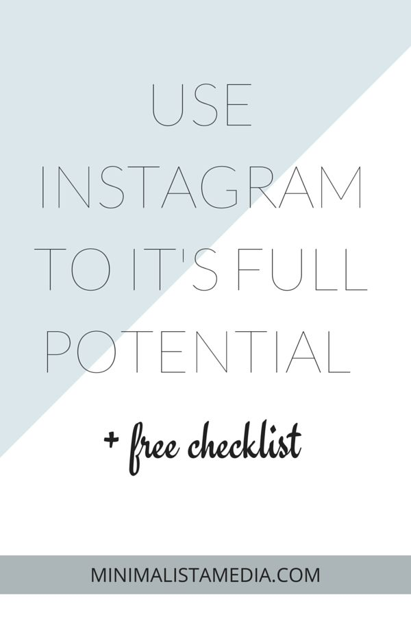 Minimalista Media - Are you using Instagram to it's full potential as a blogger? Instagram is a great source of generating blog traffic and website clicks/conversions. Learn how to use Instagram correctly, plus get a free checklist to refer back to! Click through to read the post and get your checklist.