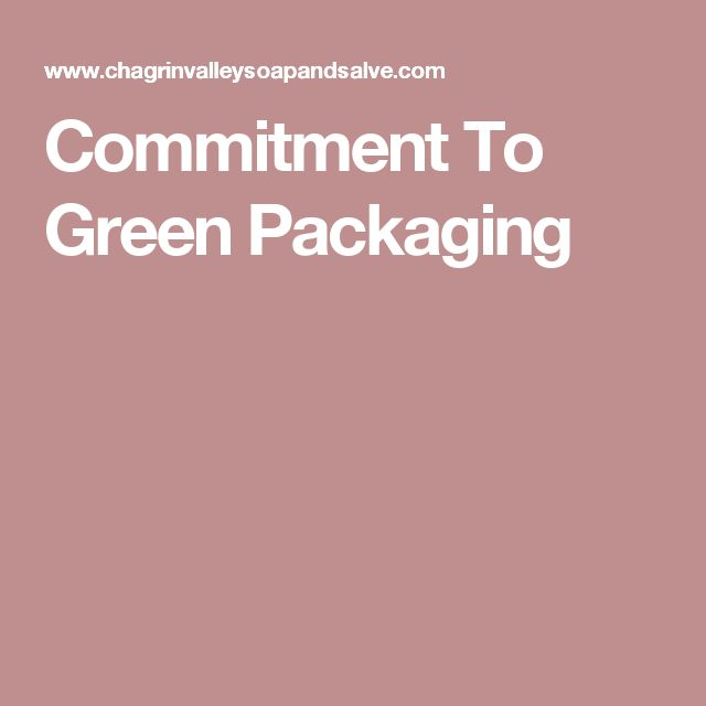 Commitment To Green Packaging