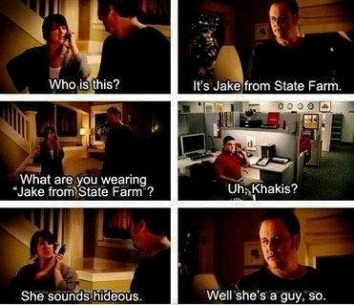 Jake from statefarm...I love these commercials. ) Jake