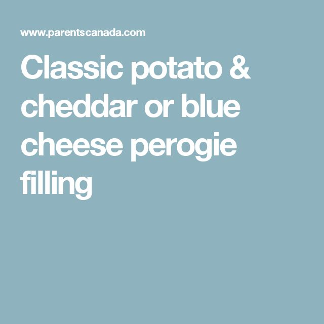 Classic potato & cheddar or blue cheese perogie filling